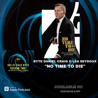 Byte No Time To Die With Daniel Craig And Léa Seydoux