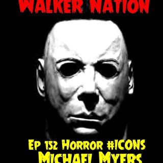 "Ep 152 ""Horror #ICONS - Michael Myers"""