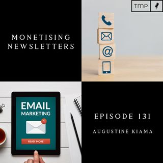 Episode 131 : 4 ways to monetise your Newsletter in 2021 | Email Marketing