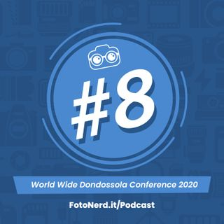 ep.8: World Wide Dondossola Conference 2020