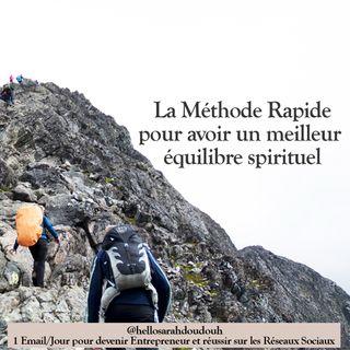 Épisode #10 L'équilibre spirituel (méthode rapide d'entrepreneur)