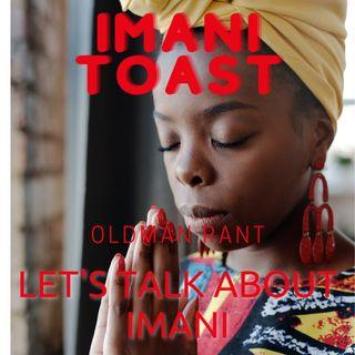 Imani Toast - Let's Talk About Imani