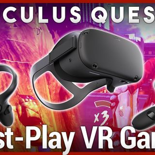 5 Must-Have VR Games for Oculus Quest