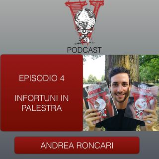 Invictus podcast ep. 4 - Andrea Roncari - Infortuni in palestra
