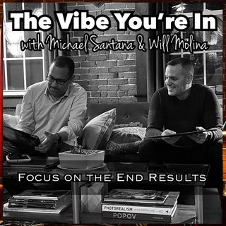 EP 18: Focus On The End Results