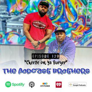 Cheese on ya Burger