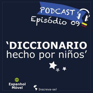 Episodio 09 -> 🇨🇴 Diccionario hecho por niños