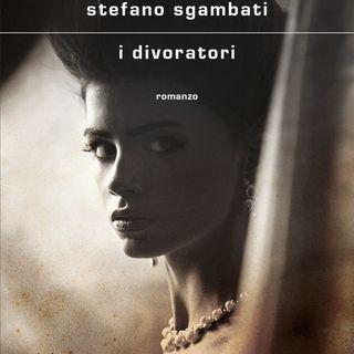 """Stefano Sgambati """"I divoratori"""""""