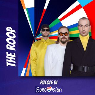 Pillole di Eurovision: Ep. 1 The Roop