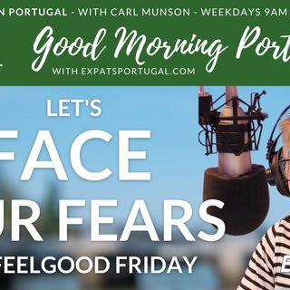 Face your Fears with Elaine Godley on Feelgood Friday | The Good Morning Portugal! Show