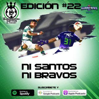 Ep22: Ni Santos ni Bravos, empate aburrido   J8    Guard1anes 2020