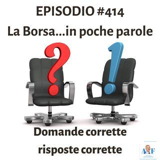 Episodio 414 La Borsa in poche parole - Domande corrette/risposte corrette
