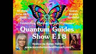 Quantum Guides Show E18 Kirsten Sandefur - ESTABLISHING EFFECTIVE SPIRITUAL PROTECTION