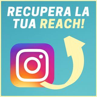 #192 - Come Recuperare la Reach su Instagram e Tornare a Crescere