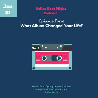 Episode 2: What Album Changed Your Life?
