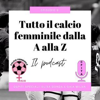 Riassunto della 10° giornata di Serie A. Ospiti speciali Elisa Donda e Gaia Milan