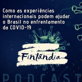 Como as experiências na Finlândia podem ajudar o Brasil no enfrentamento da COVID-19