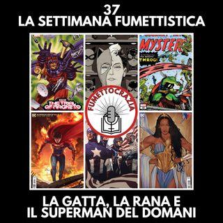 37 - LSF - La Gatta, la Rana e il Superman del Domani