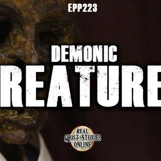 Demonic Creatures | EPP 223