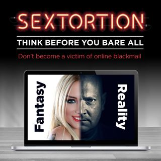 Sextortion - Think Before You Bare It All!
