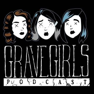 Grave Girls Podcast