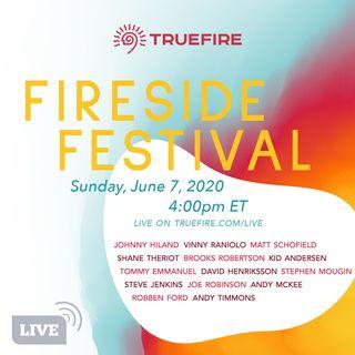 Fireside Festival II - Online Music Festival Presented by TrueFire
