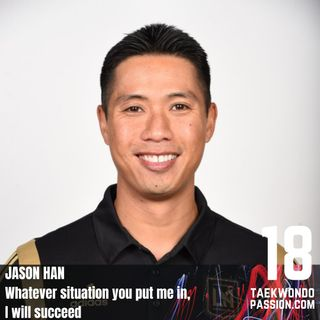 Jason Han: Whatever situation you put me in, I will succeed