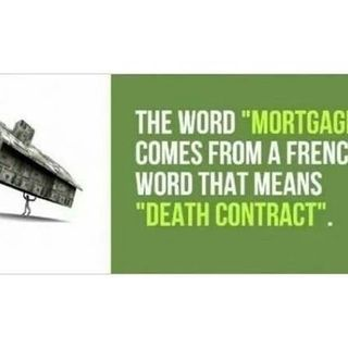 The Mortgage: A Gentrified Death Contract