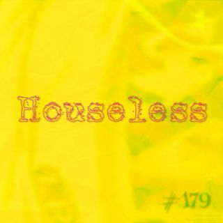 Houseless (#179)