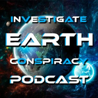 Investigate Earth Conspiracy Podcast