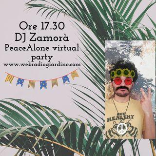 PeaceAlone Virtual Party con Dj Zamorà dal Miranda - Spritzamo pt3