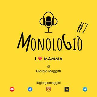 𝙸 ❤️ mamma | MonoloGiò #7
