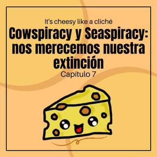 01x07 Cowspiracy y Seaspiracy: nos merecemos nuestra extinción