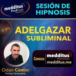 #34 Hipnosis para Adelgazar Subliminal | Odair Comin