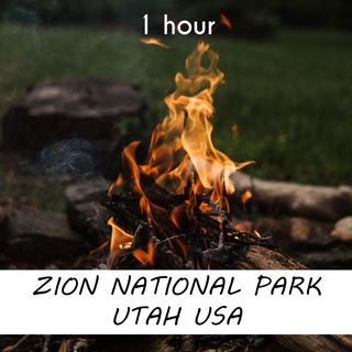 Zion, Utah, USA | 1 hour CAMPFIRE Sound Podcast | White Noise | ASMR sounds for deep Sleep | Relax | Meditation | Colicky