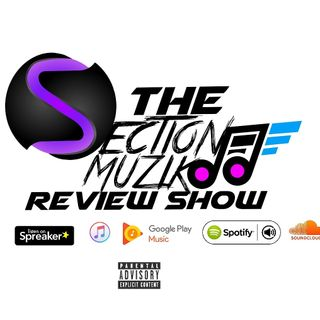 EP 2 SECTION MUZIK REVIEW SHOW FT RARRI5X