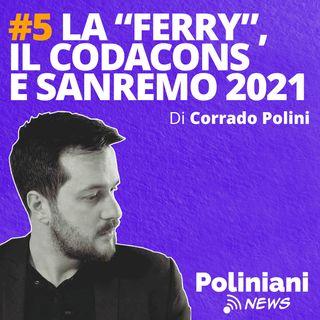"""#5 """"La Ferry, il Codacons e Sanremo 2021"""" di Corrado Polini"""