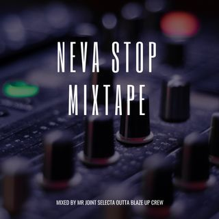 NEVASTOP MIXTAPE MIXED BY MR JOINT SELECTA
