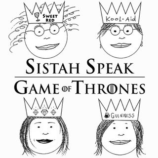 064 Sistah Speak Game of Thrones (S8E6)