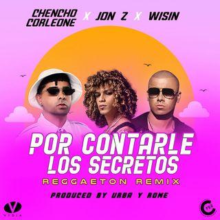 50 - Jon Z - Por Contarle Los Secretos (Reggaeton Remix)