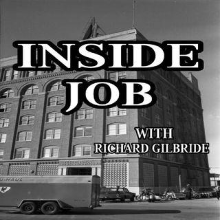 Ep. 86 ~ Inside Job with Richard Gilbride