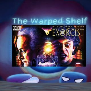 The Warped Shelf - The Exorcist III