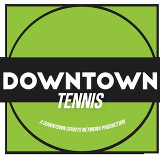 Downtown Tennis Podcast