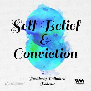 Ep. 64: Self Belief & Conviction