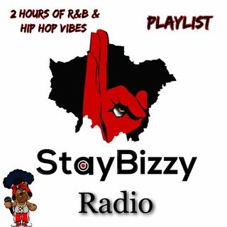 StayBizzyRadio: Ep.10 - Mid Week Jams- Playing R&B, Hip-Hop & UK Vibes