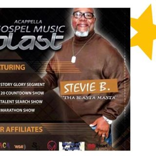 Stevie B's Acappella Gospel Music Blast - (Episode 162)