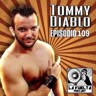 La Vuelta | Tommy Diablo Episodio 109