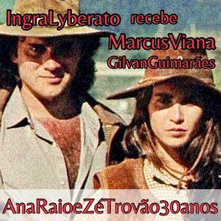 A História de Ana Raio e Zé Trovão - Ingra Lyberato e Marcus Viana