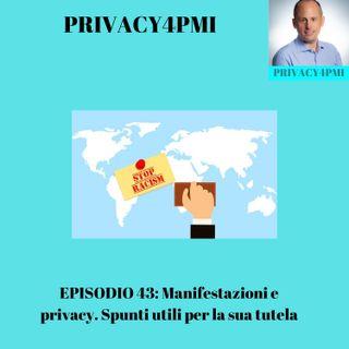 EPISODIO 43. Manifestazioni e privacy: spunti utili per la sua tutela