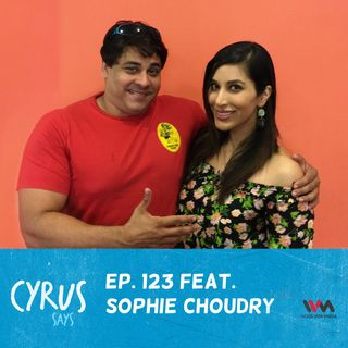 Ep. 123 feat: VJ-Singer Sophie Choudry